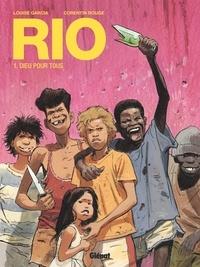 Louise Garcia - Rio - Tome 01 - Dieu pour tous.