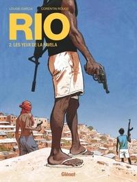 Louise Garcia - Rio - Tome 02 - Les Yeux de la favela.