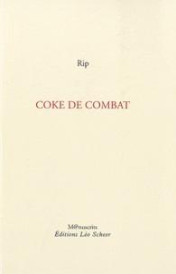 Rip - Coke de combat.