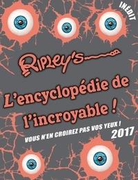 Ripley's - L'encyclopédie de l'incroyable ! - Vous n'en croirez pas vos yeux !.