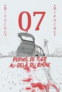 Ripoche - 07 - Permis de tuer au-delà du Rhône.
