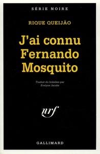 Rique Queijao - J'ai connu Fernando Mosquito.