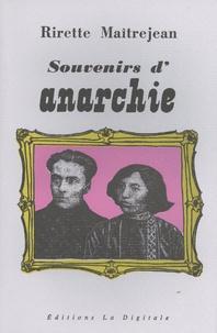 """Rirette Maîtrejean - Souvenirs d'anarchie - La vie quotidienne au temps de la """"bande à Bonnot"""" à la veille de 1914."""