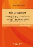 Risk Management: Konzepte zur Vermeidung und Verminderung von Risiken im Einkauf auf Basis von ursachen- und wirkungsbezogenen Risikobewältigungsstrategien.