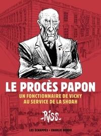 Riss - Le Procès Papon - Un fonctionnaire de Vichy au service de la Shoah.