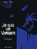 Risso et  Trillo - Je suis un vampire Coffret 4 volumes : Tome1, La résurrection. - Tome 2, La malédiction. Tome 3, La destruction. Tome 4, La résolution.
