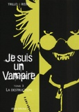 Risso et  Trillo - Je suis un vampire Tome 3 : La destruction.