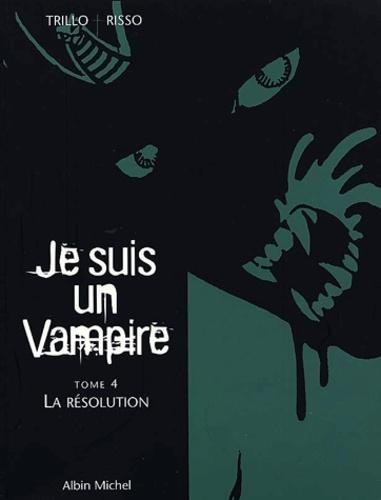 Risso et  Trillo - Je suis un vampire Tome 4 : La résolution.