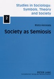 Risto Heiskala - Society as Semiosis - Neostructuralist Theory of Culture and Society.
