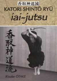 Iai-jutsu - Héritage spirituel de la Tenshin Shoden Katori Shinto Ryu.pdf