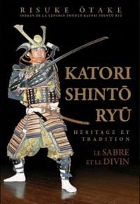 Katori Shinto Ryu - Héritage et tradition, Le sabre et le divin.pdf