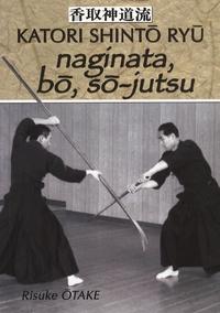 Risuke Otake - Naginata, bô, sô-jutsu - Héritage spirituel de la Tenshin Shoden Katori Shinto Ryu.