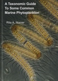 Rita A. Horner - A Taxonomic Guide to Some Common Marine Phytoplankton.