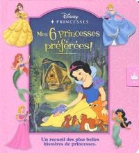 Rita Balducci - Mes 6 princesses préférées ! - Un recueil des plus belles histoires de princesses.