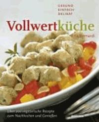 Rita Bernardi - Vollwertküche - Gesund, einfach, delikat.