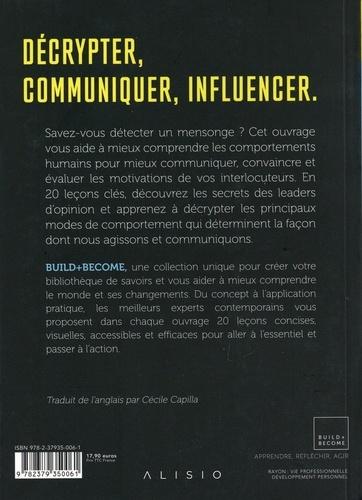 Décrypter les gens. Analyser les comportements. Communiquer efficacement.