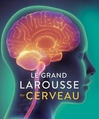 Rita Carter - Le Grand Larousse du cerveau.