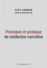 Rita Charon - Principes et pratique de médecine narrative.