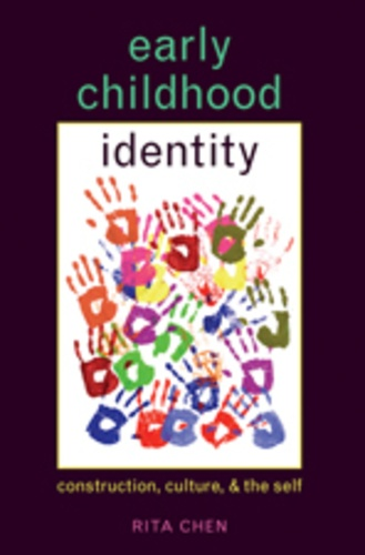 Rita Chen - Early Childhood Identity - Construction, Culture, and the Self.