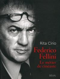 Rita Cirio - Federico Fellini - Le métier de cinéaste.