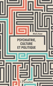 Psychiatrie, culture et politique - Rita El Khayat pdf epub