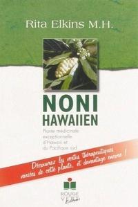 Rita Elkins - Noni hawaiien - Plante médicinale exceptionnelle d'Hawaii et du Pacifique sud.