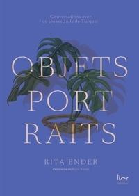 Rita Ender - Objets portraits - Conversations avec de jeunes Juifs de Turquie.