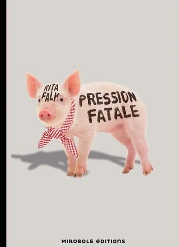 Rita Falk - Pression fatale - Une enquête du commissaire Eberhofer.