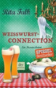 Rita Falk - Weisswurstconnection - Ein Provinzkrimi.