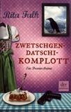 Rita Falk - Zwetschgendatschikomplott.
