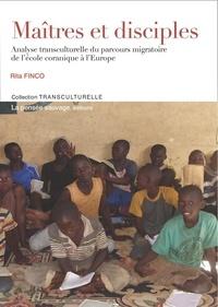 Rita Finco - Maîtres et disciples - Analyse transculturelle du parcours migratoire de l'école coranique à l'Europe.