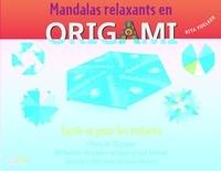 Rita Foelker et Dario Canova - Mandalas relaxants en origami - Facile et pour les enfants.