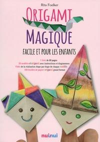 Rita Foelker - Origami magique, facile et pour les enfants - Avec 100 feuilles de papier origami grand format.