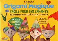 Rita Foelker - Origami magique facile pour les enfants - 20 superbes modèles à plier et colorier.