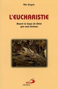 Rita Gagné - L'Eucharistie - Nourrir le Corps du Christ que nous formons.