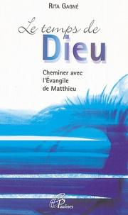 Rita Gagné - Le Temps de Dieu - Cheminer avec l'Evangile de Matthieu.