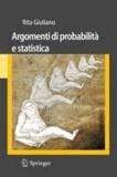 Rita Giuliano - Argomenti di probabilità e statistica.