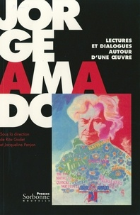 Rita Godet et Jacqueline Penjon - Jorge Amado - Lectures et dialogues autour d'une oeuvre.