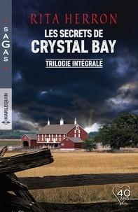 """Rita Herron - Intégrale """"Les secrets de Crystal Bay"""" - Une mère menacée - L'enfant kidnappée - Séduction défendue."""