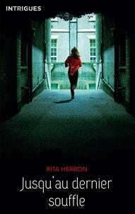 Rita Herron - Jusqu'au dernier souffle.