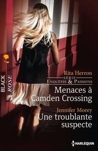 Rita Herron et Jennifer Morey - Menaces à Camden Crossing - Une troublante suspecte - T1 - Enquêtes et passions.