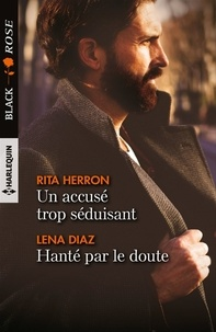 Rita Herron et Lena Diaz - Un accusé trop séduisant - Hanté par le doute.