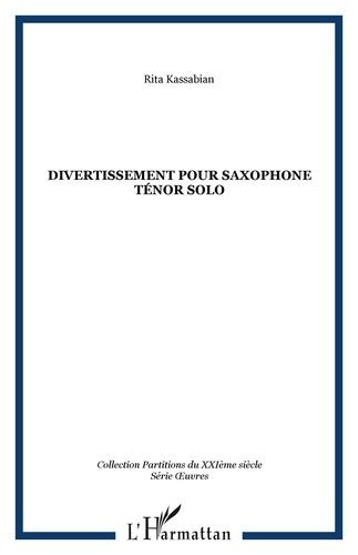 Rita Kassabian - Divertissement pour saxophone ténor solo.
