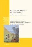 Rita Krajnc et Annemarie Mertens - Release from Life – Release in Life - Indian Perspectives on Individual Liberation.