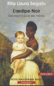 Rita Laura Segato - L'Oedipe noir - Des nourrices et des mères.