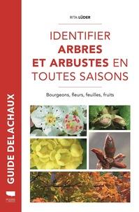 Rita Lüder - Identifier arbres et arbustes en toutes saisons - Bourgeons, fleurs, feuilles et fruits.