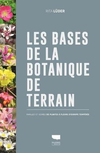 Les bases de la botanique de terrain. Familles et genres des plantes à fleurs d'Europe tempérée