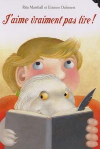 Rita Marshall et Etienne Delessert - J'aime vraiment pas lire !.