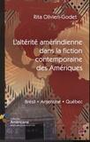 Rita Olivieri-Godet - L'altérité amérindienne dans la fiction contemporaine des Amériques - Brésil, Argentine, Québec.