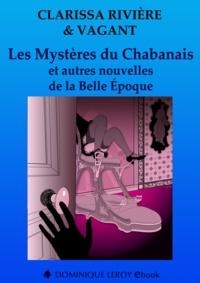 Rita Renoir et Chocolatcannelle Chocolatcannelle - Les Mystères du Chabanais et autres nouvelles de la Belle Époque.